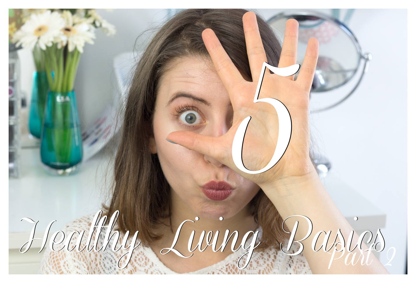 THE VIDEO: HEALTHY LIVING BASICS #2