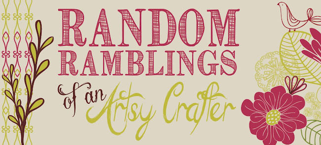 Random Ramblings of an Artsy Crafter