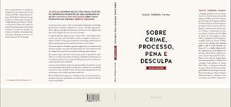 """""""Sobre Crime, Processo, Pena e Desculpa - ensaios reunidos"""""""