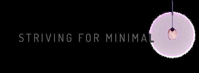 Striving for Minimal