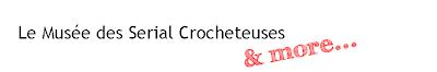 Le Musée des Serial Crocheteuses