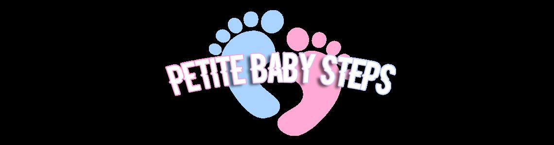 Petite Baby Steps