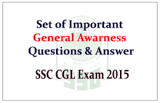 Set of GK Questions from General Awareness for SSC CGL