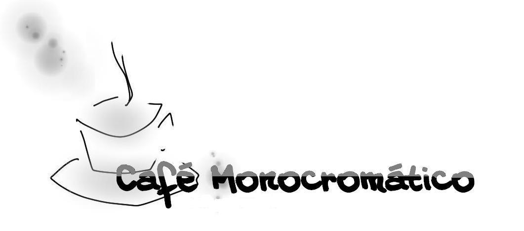 Café Monocromático