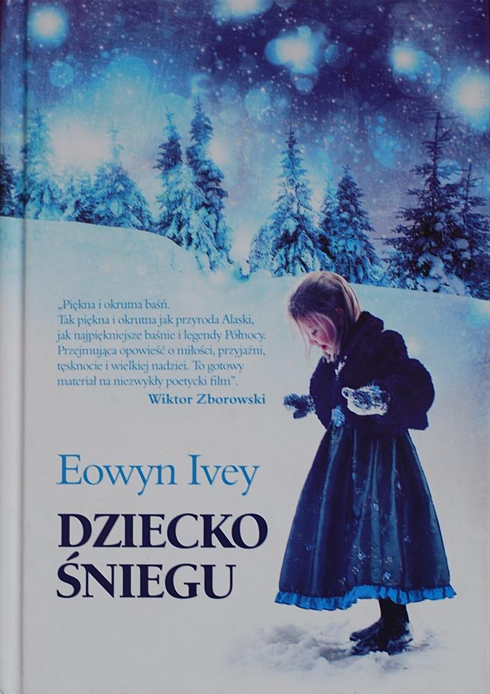 """Eowyn Ivey """"Dziecko śniegu"""""""