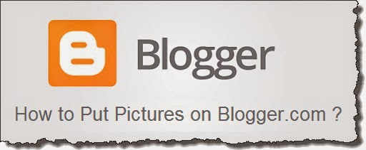 How to Put Pictures on Blogger.com : eAskme