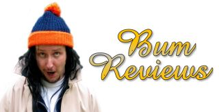 Bum Reviews