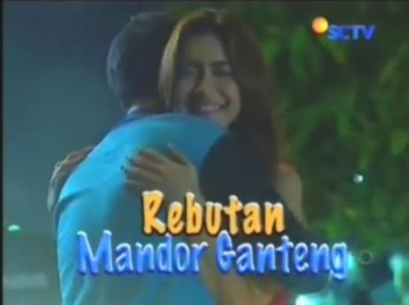 FTV: Rebutan Mandor Ganteng - Pemain & Video Klip