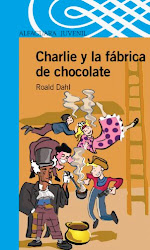 CHARLIE Y LA FABRICA DE CHOCOLATES--ROALD DAHL