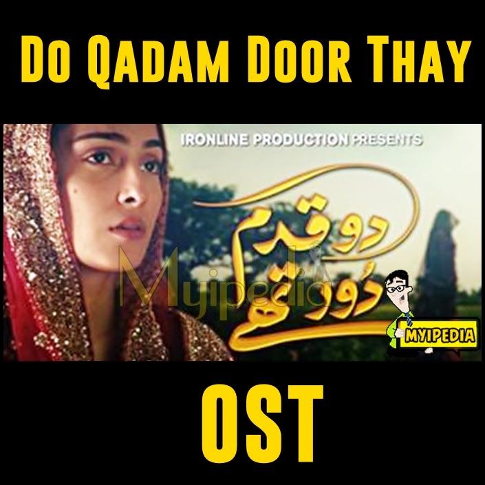 Do Qadam Dur Thay OST by Nida Arab & Nabeel Shaukat ali Geo Tv myipedia