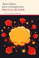 NOVELA - Apocalipsis para principiantes  Nicolas Dickner (Siruela, 2014)  Comedia Romántica, Ficción Contemporánea | Edición papel PORTADA