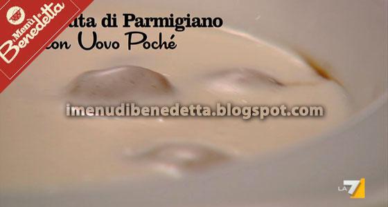 Fonduta di Parmigiano con Uovo Pochè di Benedetta Parodi