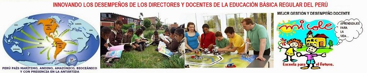 INNOVANDO LOS DESEMPEÑOS DE DIRECTORES  Y DOCENTES  DE LA EBR EN EL PERÚ