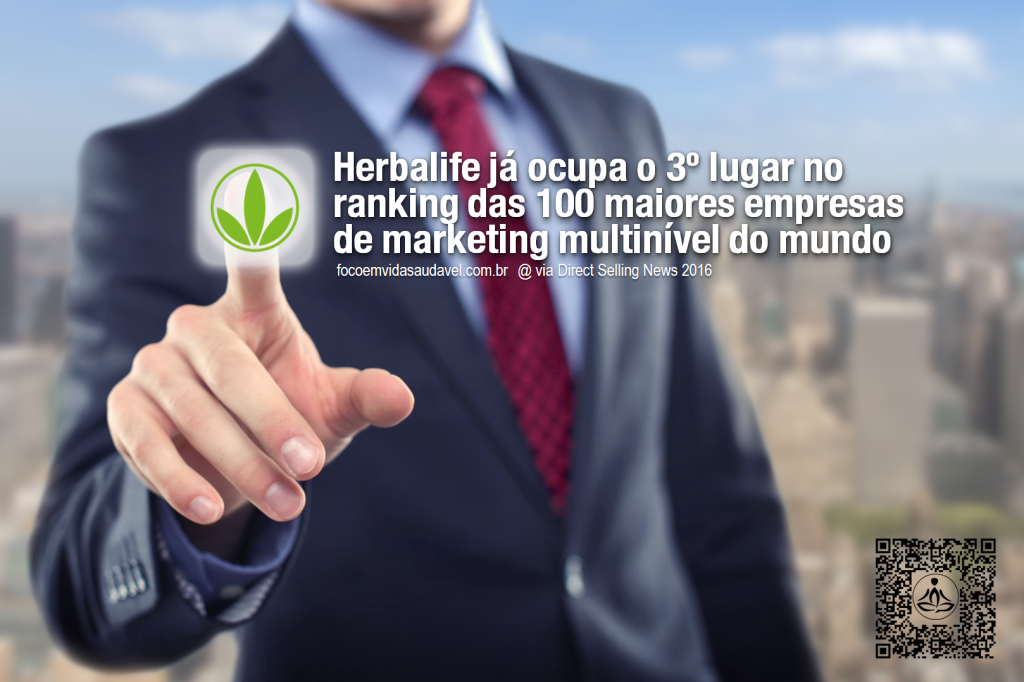 Clique e leia: Herbalife em 3º na lista TOP100 empresas de marketing multinivel do mundo