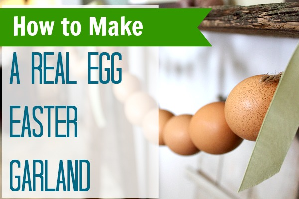 How to Make an Easter Egg Garland with REAL eggs!