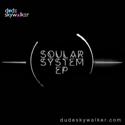 Dude Skywalker - Soular System EP