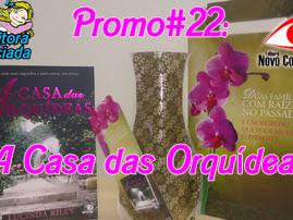 Promo#22: Kit de A Casa das Orquídeas