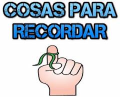 COSAS PARA RECORDAR