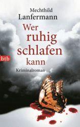 http://www.randomhouse.de/Taschenbuch/Wer-ruhig-schlafen-kann-Kriminalroman/Mechthild-Lanfermann/e442730.rhd