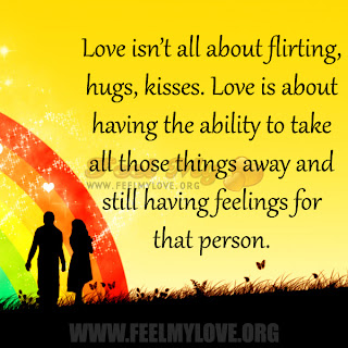 Love isn't all about flirting, hugs, kisses