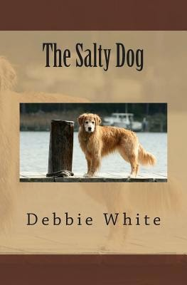 http://www.amazon.com/The-Salty-Dog-Debbie-White/dp/1496055691/ref=tmm_pap_title_0?ie=UTF8&qid=1424411518&sr=1-1