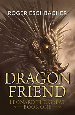 Dragonfriend: Leonard the Great, Book One