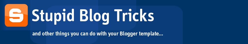 Stupid Blog Tricks