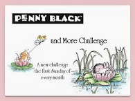 Penny Black and More Challenges