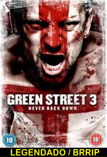 Assistir Green Street 3: Never Back Down Legendado Online