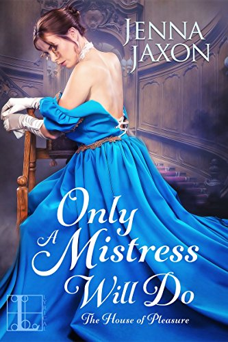 Only a Mistress Will Do (House of Pleasure)