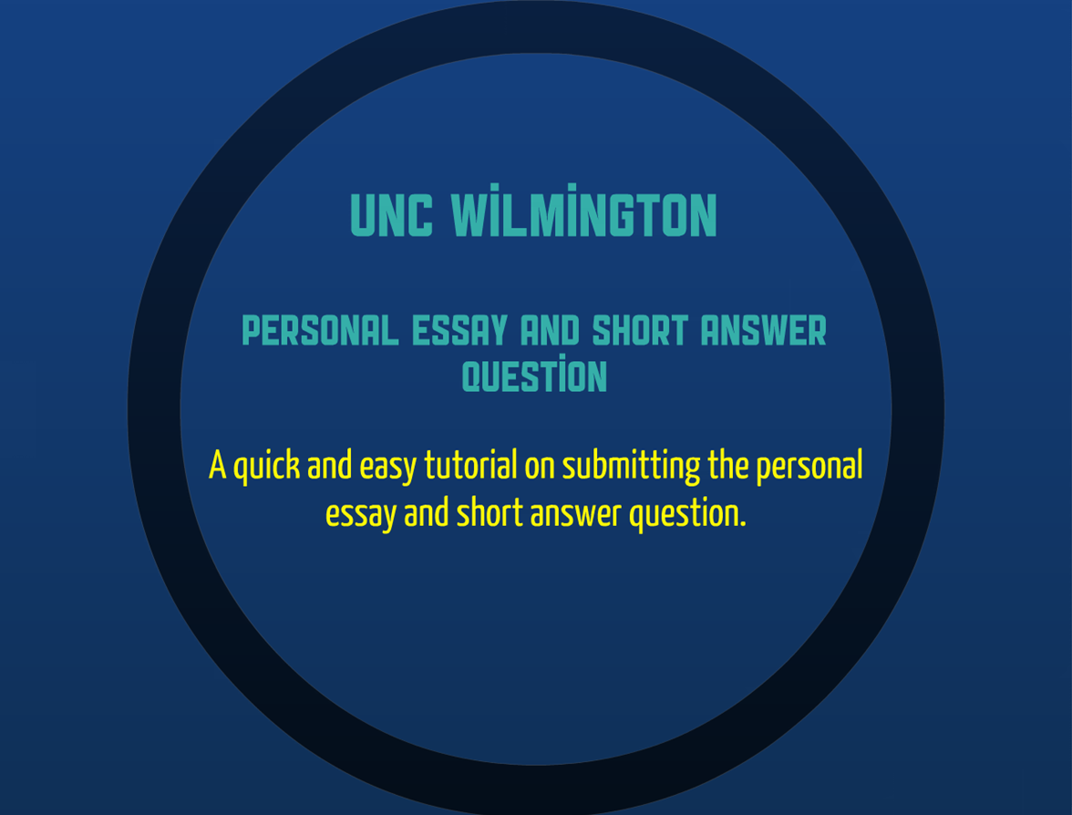 the university of north carolina wilmington personal essay uncw edu admissions apply html click personal essay and short answer question tutorial