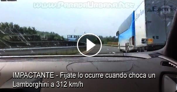 VIDEO INSOLITO - Fijate lo ocurre cuando choca un Lamborghini a 312 km/h