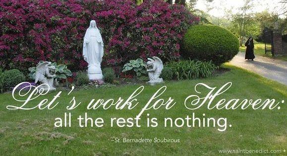 Trabajemos para el Cielo, lo demás no importa (Bernadette)