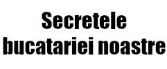 Secretele bucatariei noastre