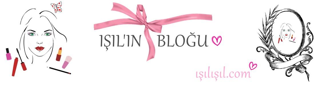 Işıl Işıl Blog | Makyaj ve Güzellik