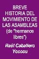 """Raúl Caballero Yoccou-Breve Historia Del Movimiento De Las Asambleas (De """"Hermanos Libres"""")-"""