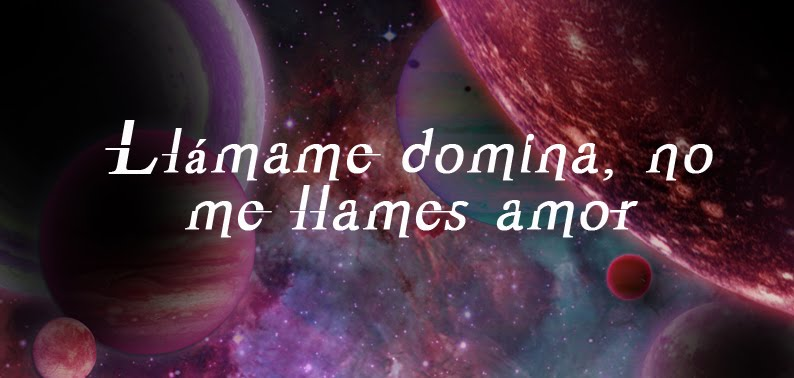 Llámame domina, no me llames amor