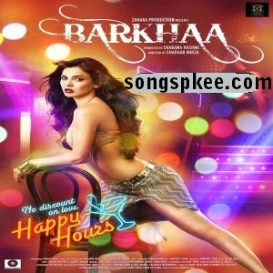 Barkhaa 2015 MP3 Songs pk Download