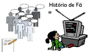 Participe: HISTÓRIA DE FÃ