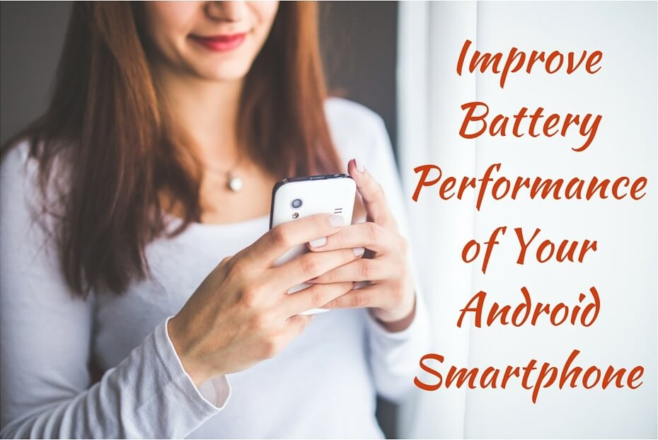 Improve Battery Performance In your Android smartphone