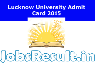 Lucknow University Admit Card 2015
