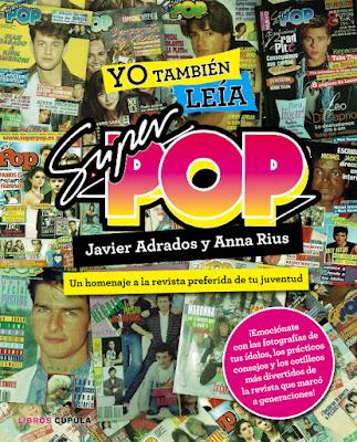 LIBRO - Yo también leía Súper Pop  Un homenaje a la revista preferida de tu juventud  Javier Adrados & Ana Rius (Libros Cúpula - 10 Noviembre 2015)  Comprar en Amazon España