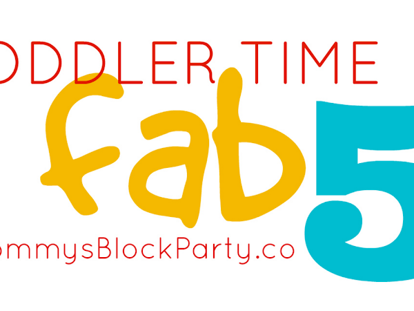 Toddler Time Fab Five: February