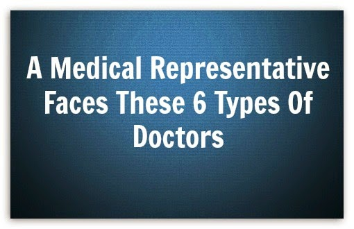 A Medical Representative Faces These 6 Types Of Doctors
