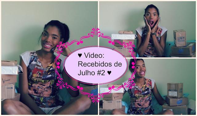 ♥ Video: Recebidos de Julho #2 ♥