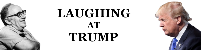 Laughing at Trump