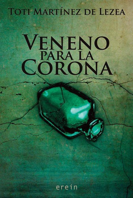Veneno para la corona - Toti Martinez De Lezea [DOC | Español | 0.68 MB]