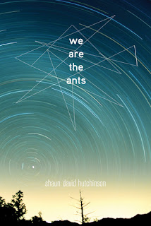 We Are the Ants by Shaun David Hutchinson