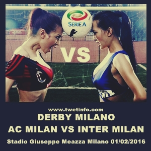 Derby Milan AC Milan Vs Inter Milan