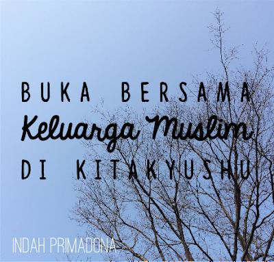 buka bersama, muslim, kitakyushu, ramadhan, ifthar